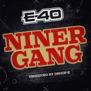 E-40 - Niner Gang